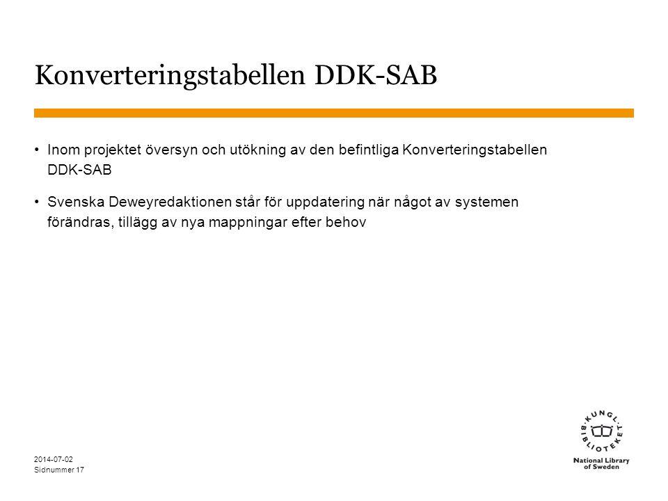 Sidnummer 2014-07-02 17 Konverteringstabellen DDK-SAB •Inom projektet översyn och utökning av den befintliga Konverteringstabellen DDK-SAB •Svenska De
