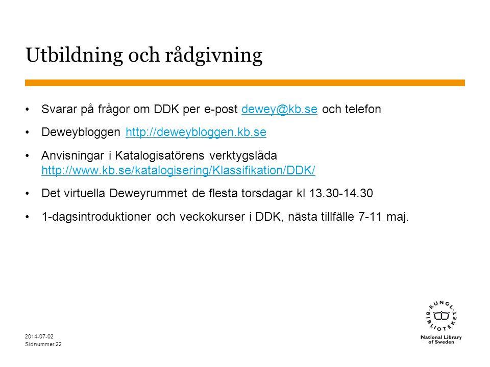 Sidnummer 2014-07-02 22 Utbildning och rådgivning •Svarar på frågor om DDK per e-post dewey@kb.se och telefondewey@kb.se •Deweybloggen http://deweyblo