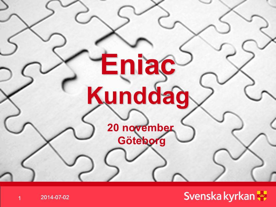 2014-07-02 1 Eniac Kunddag 20 november Göteborg