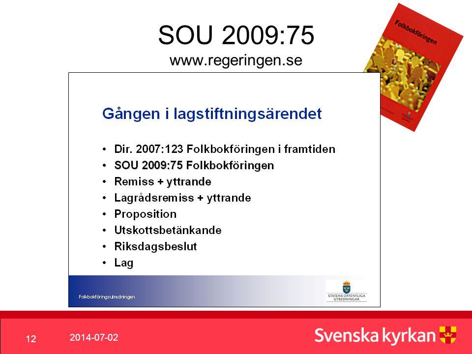 2014-07-02 12 SOU 2009:75 www.regeringen.se