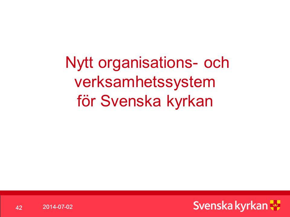 2014-07-02 42 Nytt organisations- och verksamhetssystem för Svenska kyrkan