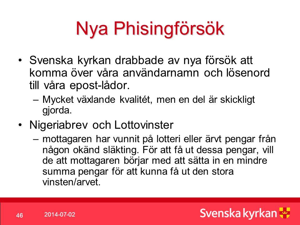 2014-07-02 46 Nya Phisingförsök •Svenska kyrkan drabbade av nya försök att komma över våra användarnamn och lösenord till våra epost-lådor.