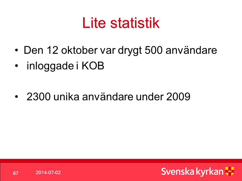 2014-07-02 67 Lite statistik •Den 12 oktober var drygt 500 användare • inloggade i KOB • 2300 unika användare under 2009