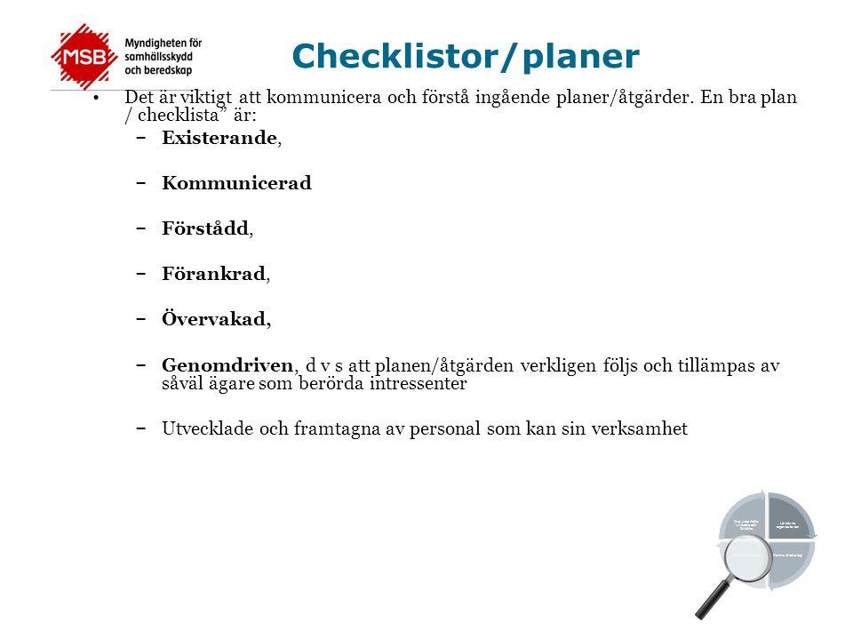 """Checklistor/planer •Det är viktigt att kommunicera och förstå ingående planer/åtgärder. En bra plan / checklista"""" är: – Existerande, – Kommunicerad –"""