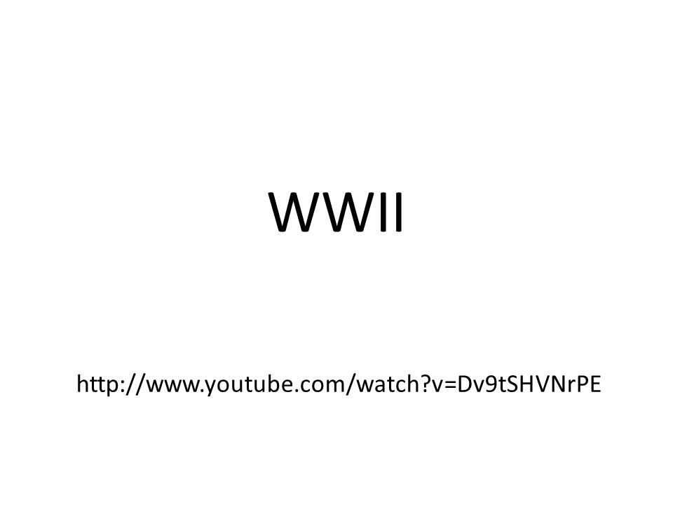 WWII http://www.youtube.com/watch?v=Dv9tSHVNrPE