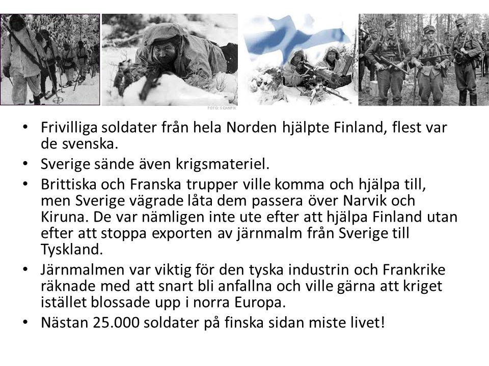 • Frivilliga soldater från hela Norden hjälpte Finland, flest var de svenska. • Sverige sände även krigsmateriel. • Brittiska och Franska trupper vill