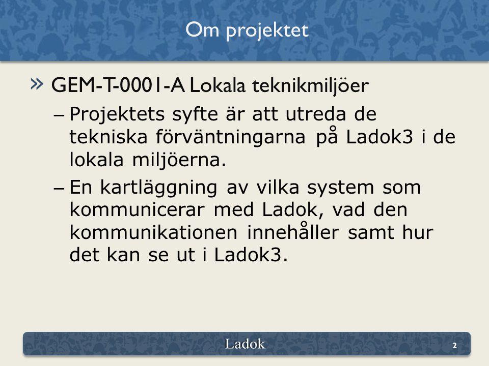 » GEM-T-0001-A Lokala teknikmiljöer – Projektets syfte är att utreda de tekniska förväntningarna på Ladok3 i de lokala miljöerna.