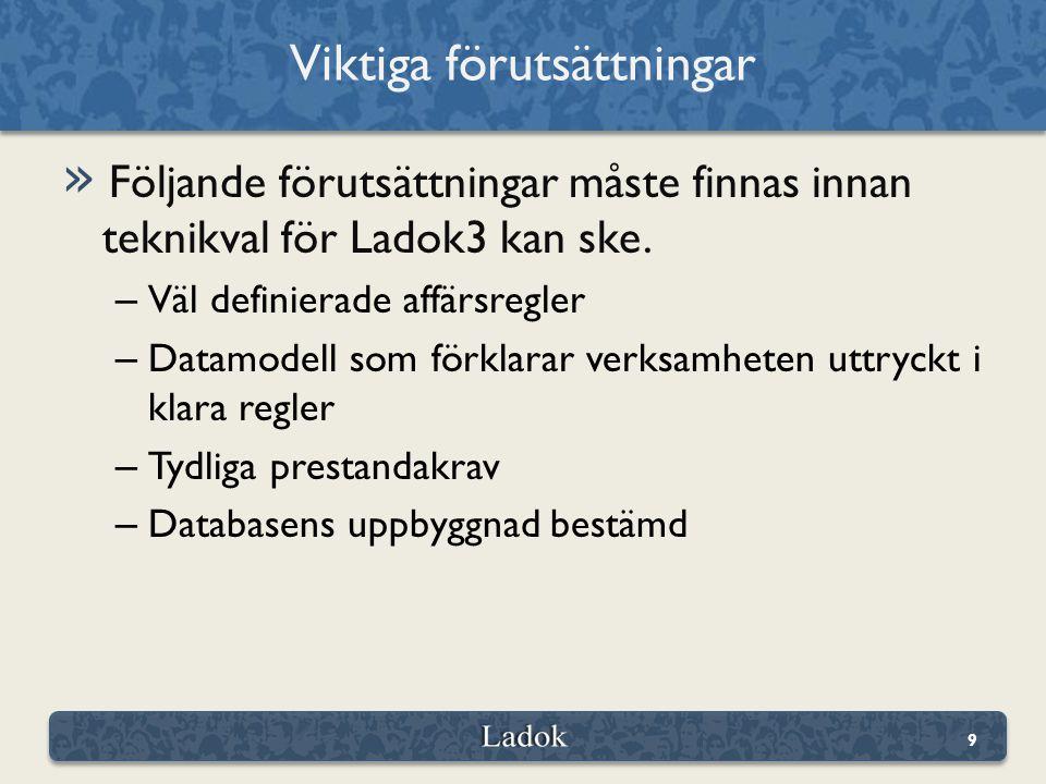 » Följande förutsättningar måste finnas innan teknikval för Ladok3 kan ske.