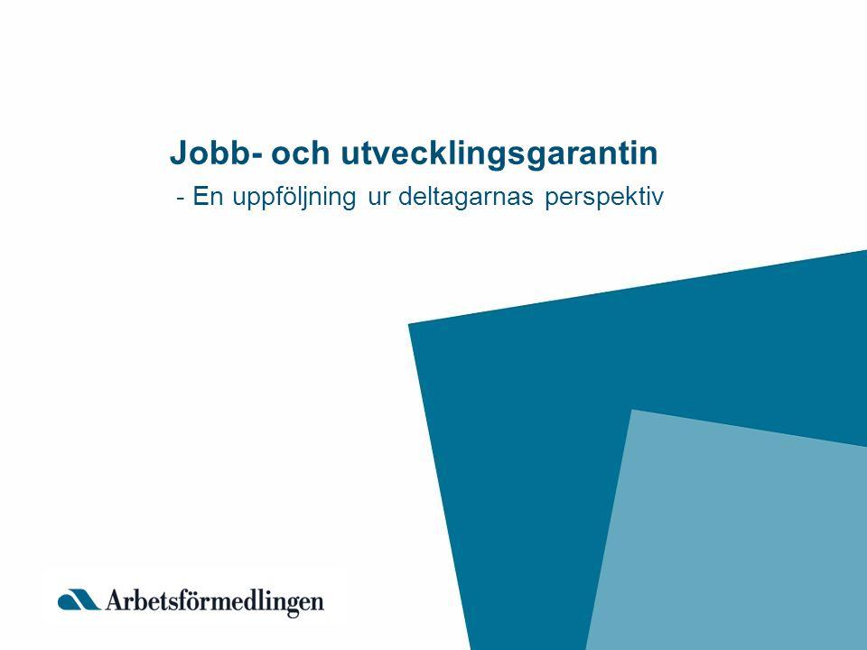 Jobb- och utvecklingsgarantin - En uppföljning ur deltagarnas perspektiv