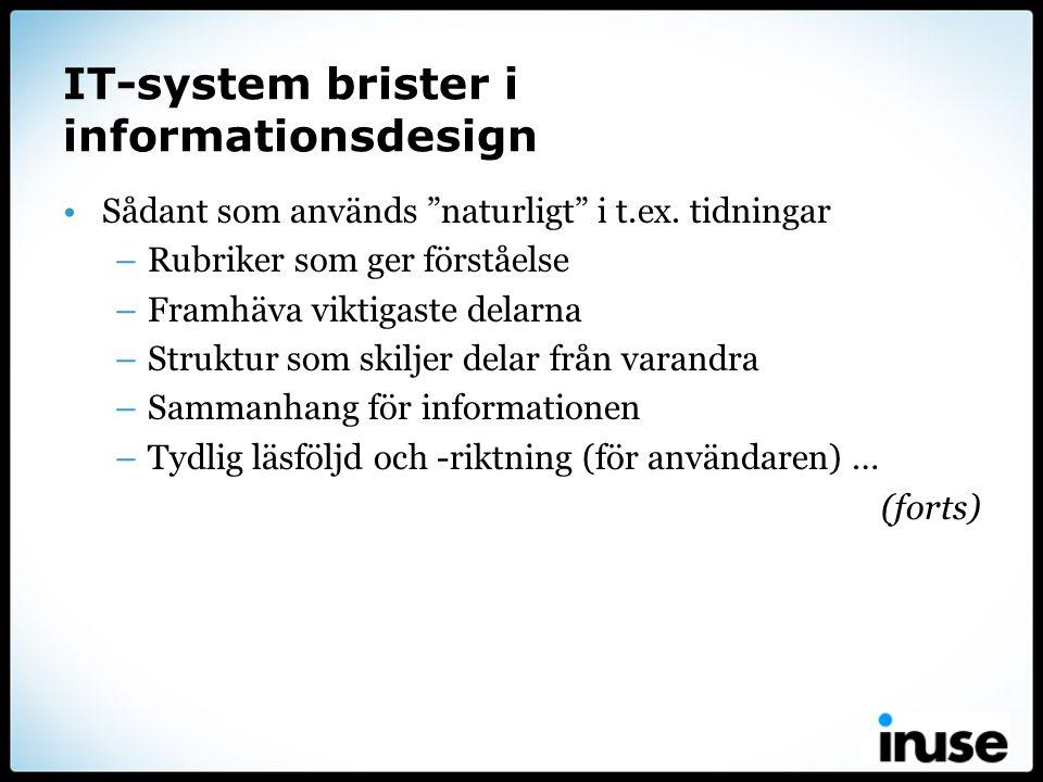 """IT-system brister i informationsdesign •Sådant som används """"naturligt"""" i t.ex. tidningar –Rubriker som ger förståelse –Framhäva viktigaste delarna –St"""