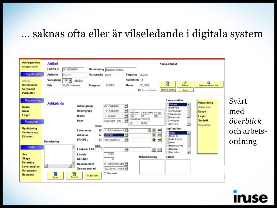 … saknas ofta eller är vilseledande i digitala system Svårt med överblick och arbets- ordning