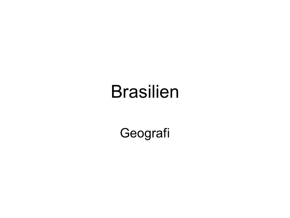 Brasilien Geografi
