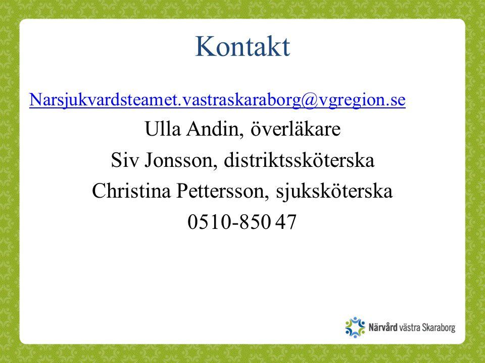 Kontakt Narsjukvardsteamet.vastraskaraborg@vgregion.se Ulla Andin, överläkare Siv Jonsson, distriktssköterska Christina Pettersson, sjuksköterska 0510-850 47