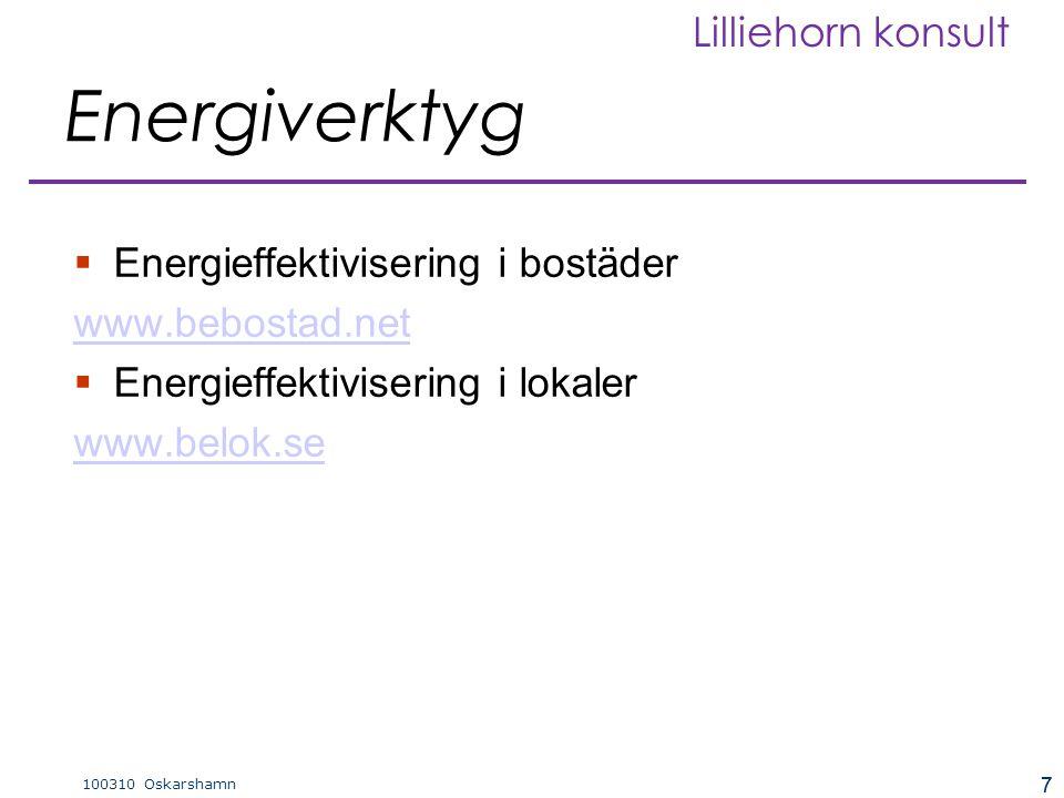 7 100310 Oskarshamn Lilliehorn konsult 7 Energiverktyg  Energieffektivisering i bostäder www.bebostad.net  Energieffektivisering i lokaler www.belok