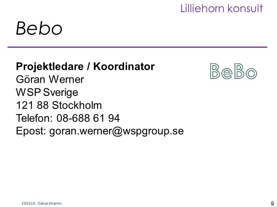 9 100310 Oskarshamn Lilliehorn konsult 9 Projektledare / Koordinator Göran Werner WSP Sverige 121 88 Stockholm Telefon: 08-688 61 94 Epost: goran.werner@wspgroup.se Bebo