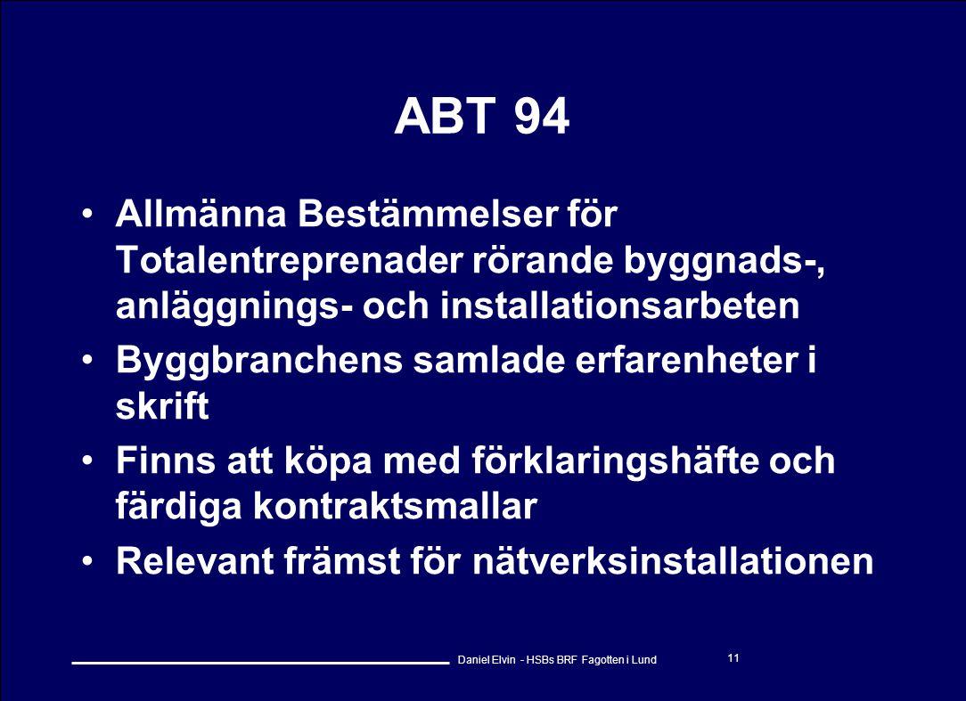 Daniel Elvin - HSBs BRF Fagotten i Lund 11 ABT 94 •Allmänna Bestämmelser för Totalentreprenader rörande byggnads-, anläggnings- och installationsarbet