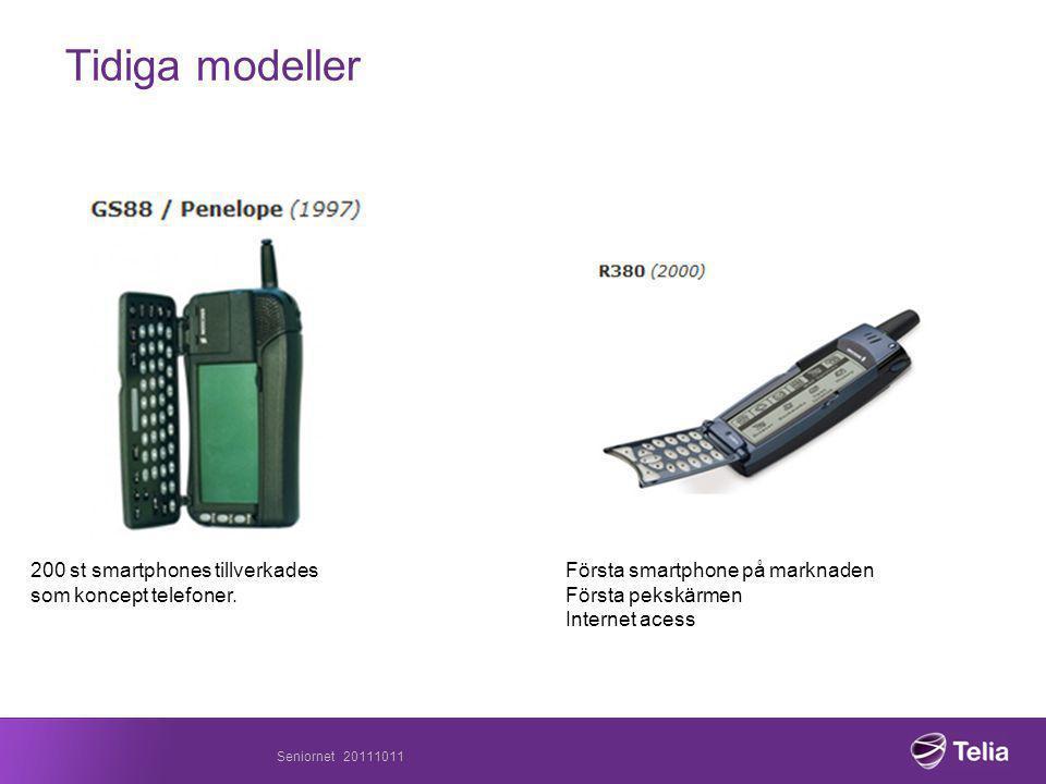 Tidiga modeller Seniornet 20111011 200 st smartphones tillverkades som koncept telefoner.