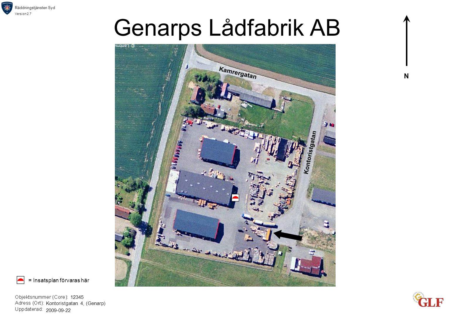 Räddningstjänsten Syd Version 2.7 Genarps Lådfabrik AB N 12345 Kontoristgatan 4, (Genarp) 2009-09-22 Kamrergatan Kontoristgatan = Insatsplan förvaras