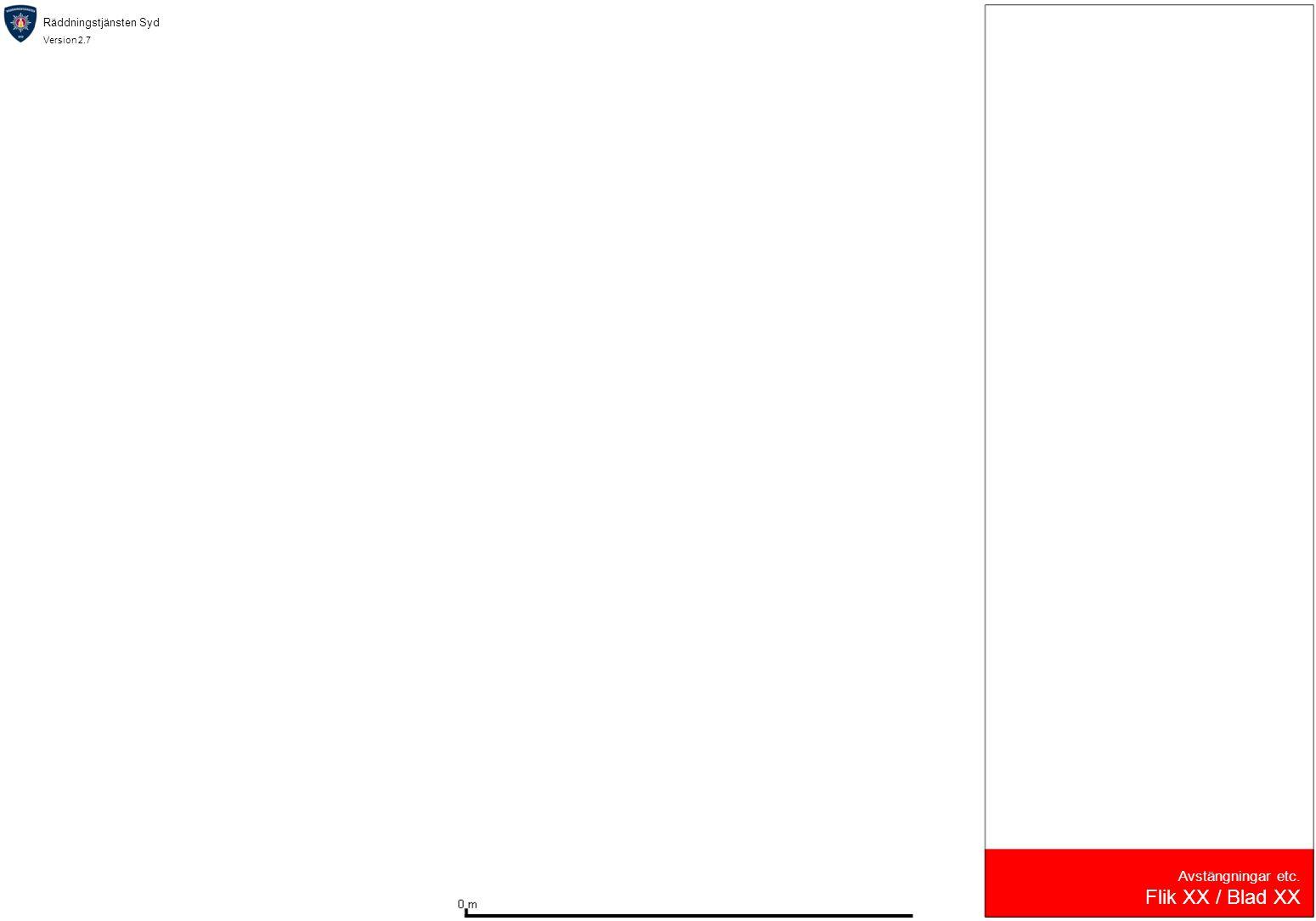 Räddningstjänsten Syd Version 2.7 Avstängningar etc. Flik XX / Blad XX