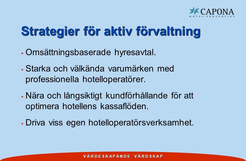V Ä R D E S K A P A N D E V Ä R D S K A P Strategier för aktiv förvaltning w Omsättningsbaserade hyresavtal.