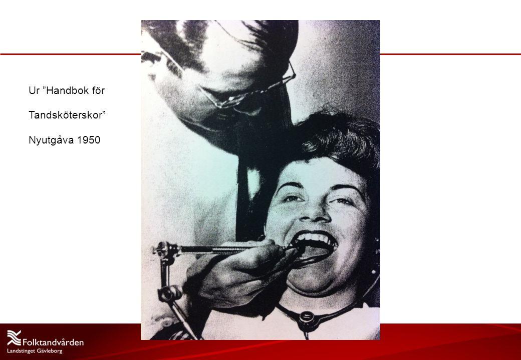 """Ur """"Handbok för Tandsköterskor"""" Nyutgåva 1950"""