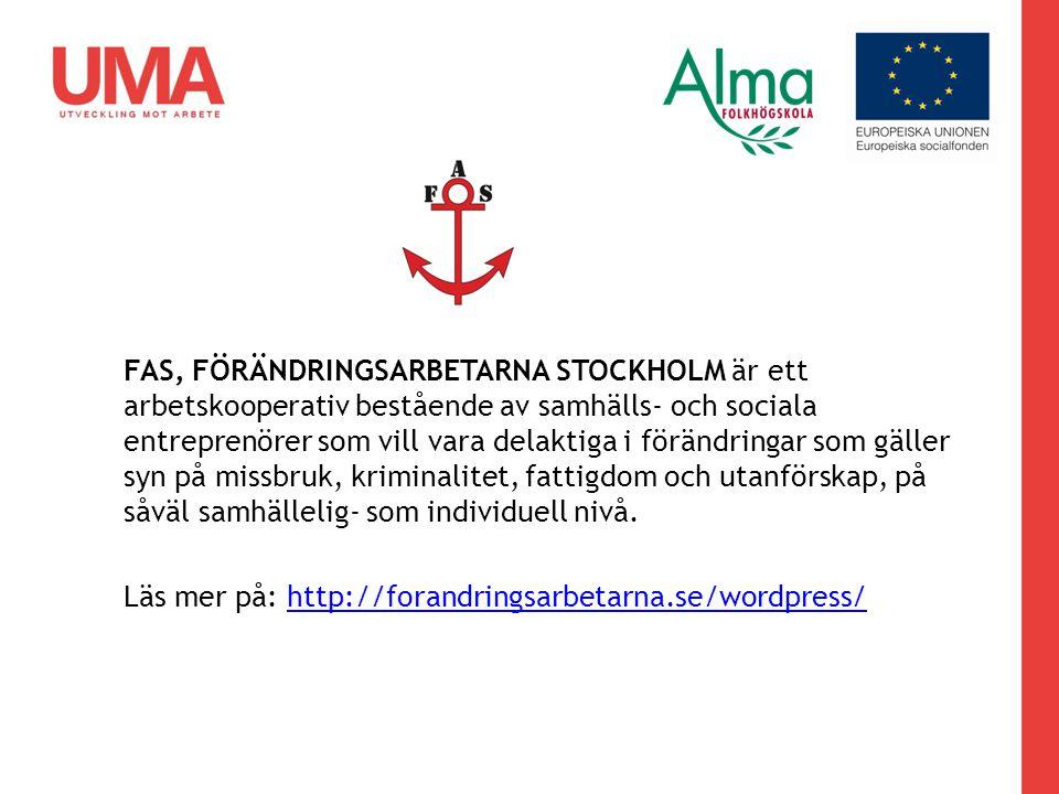 FAS, FÖRÄNDRINGSARBETARNA STOCKHOLM är ett arbetskooperativ bestående av samhälls- och sociala entreprenörer som vill vara delaktiga i förändringar so