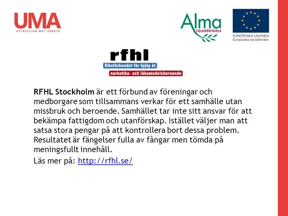 RFHL Stockholm är ett förbund av föreningar och medborgare som tillsammans verkar för ett samhälle utan missbruk och beroende. Samhället tar inte sitt