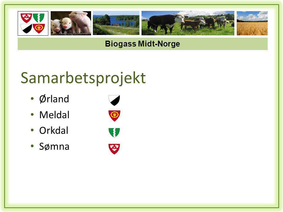 Samarbetsprojekt • Ørland • Meldal • Orkdal • Sømna Biogass Midt-Norge