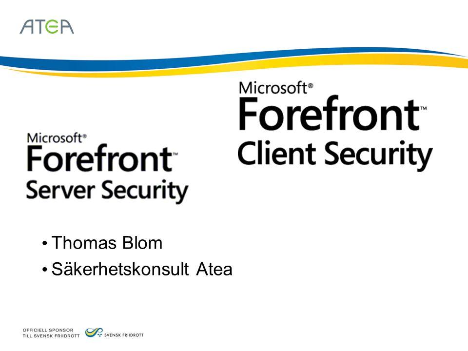 • Thomas Blom • Säkerhetskonsult Atea