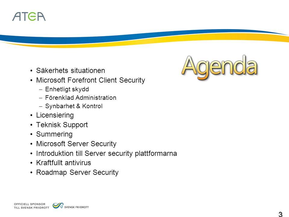 • Säkerhets situationen • Microsoft Forefront Client Security – Enhetligt skydd – Förenklad Administration – Synbarhet & Kontrol • Licensiering • Tekn
