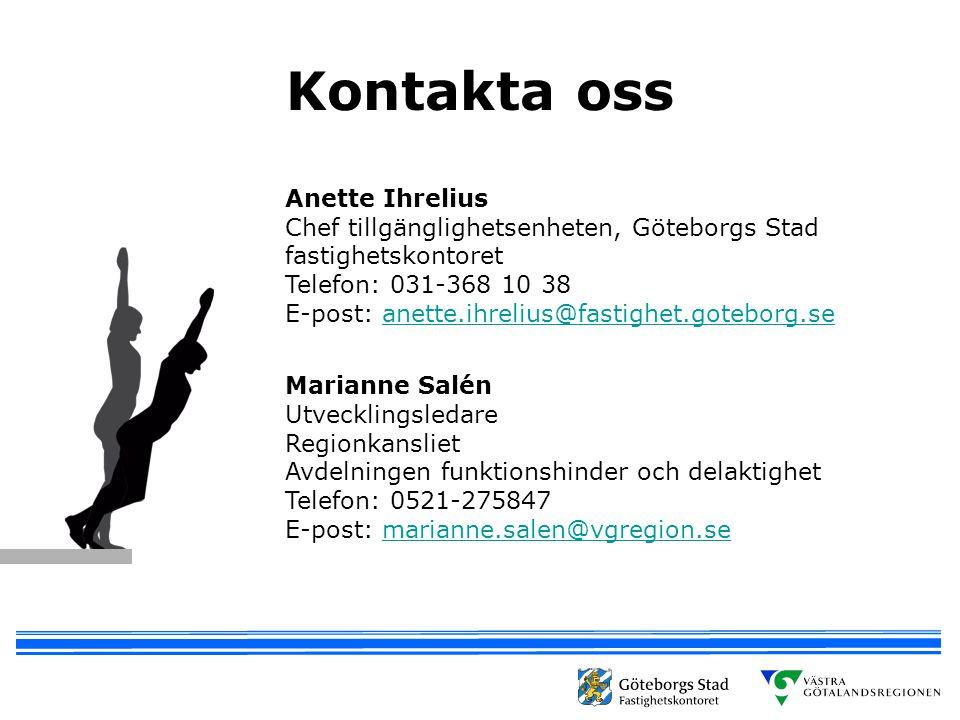Kontakta oss Anette Ihrelius Chef tillgänglighetsenheten, Göteborgs Stad fastighetskontoret Telefon: 031-368 10 38 E-post: anette.ihrelius@fastighet.g