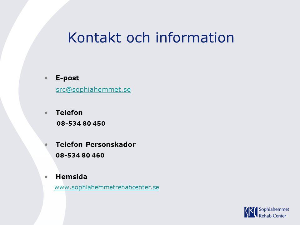 Kontakt och information •E-post src@sophiahemmet.se •Telefon 08-534 80 450 •Telefon Personskador 08-534 80 460 •Hemsida www.sophiahemmetrehabcenter.se