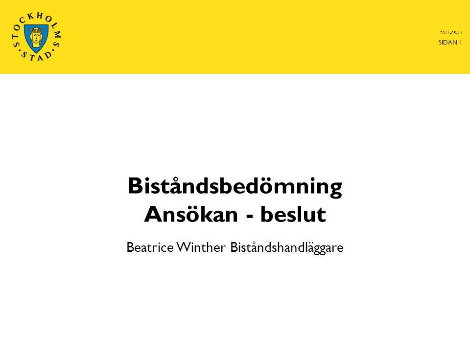 Biståndsbedömning Ansökan - beslut Beatrice Winther Biståndshandläggare 2011-05-11 SIDAN 1
