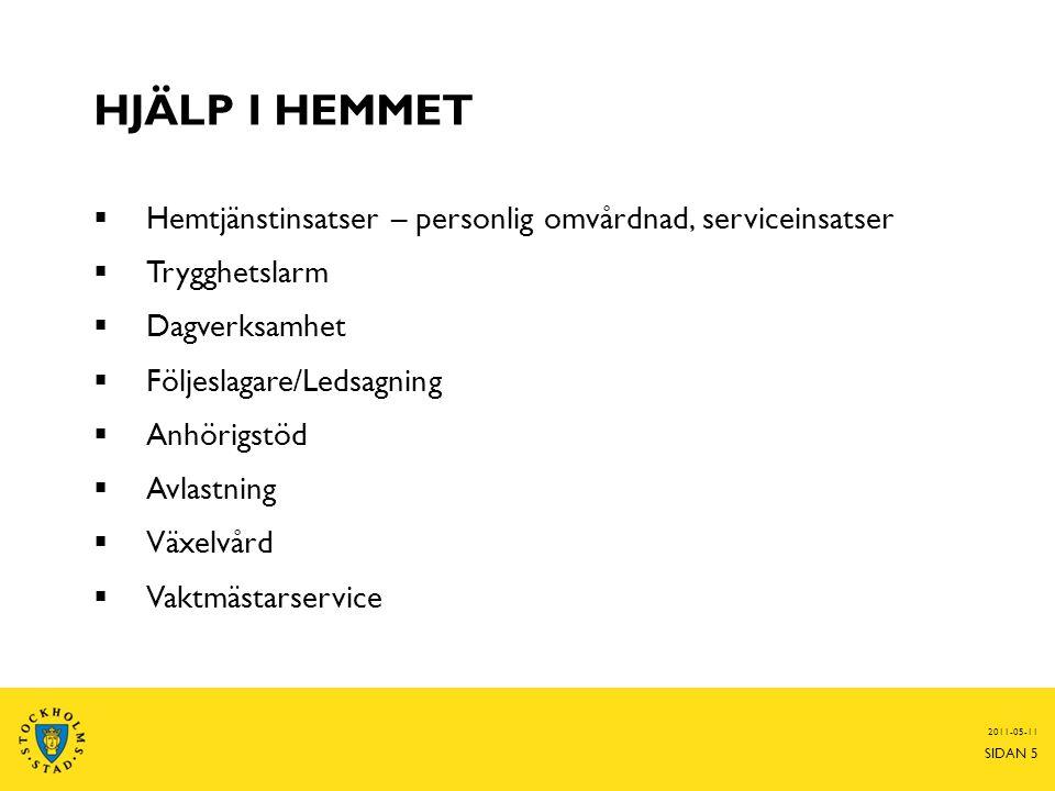 VALFRIHET AV HEMTJÄNSTUTFÖRARE  Du har rätt att välja vilken utförare av hemtjänst Du önskar  Kommunal eller privat hemtjänstutförare  I Bromma finns ca 100 olika hemtjänstutförare 2011-05-11 SIDAN 6