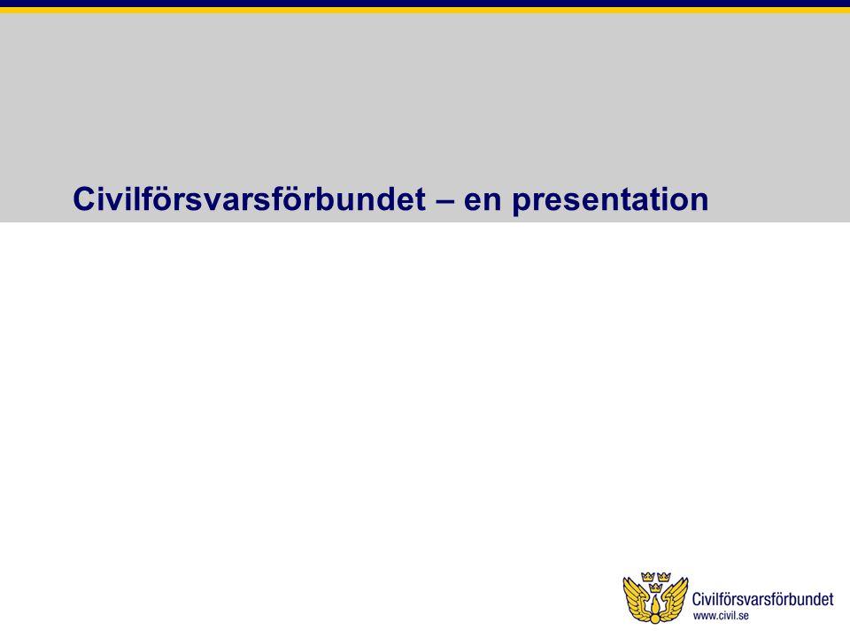 Om Civilförsvarsförbundet •Civilförsvarsförbundet är en idéburen, medlemsdriven organisation för säkerhet till vardags och vid kris.
