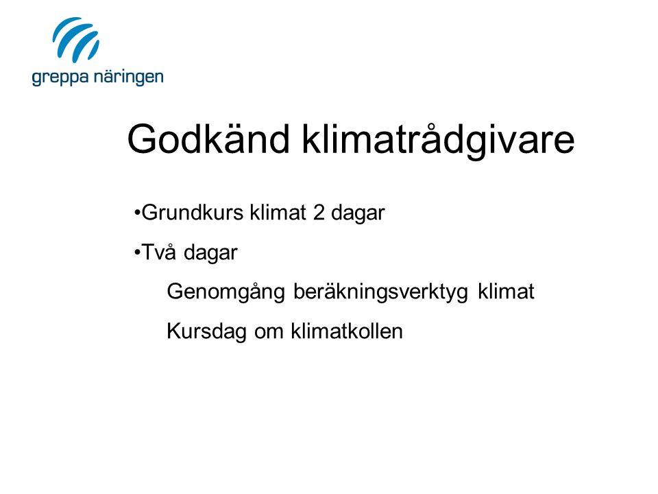 Godkänd klimatrådgivare •Grundkurs klimat 2 dagar •Två dagar Genomgång beräkningsverktyg klimat Kursdag om klimatkollen