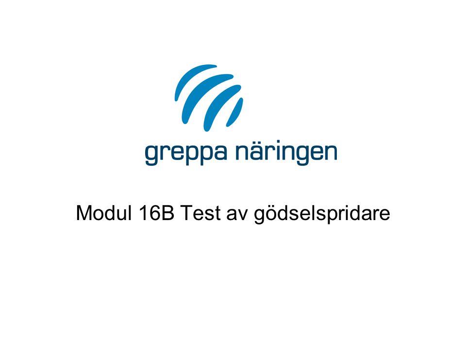 Modul 16B Test av gödselspridare