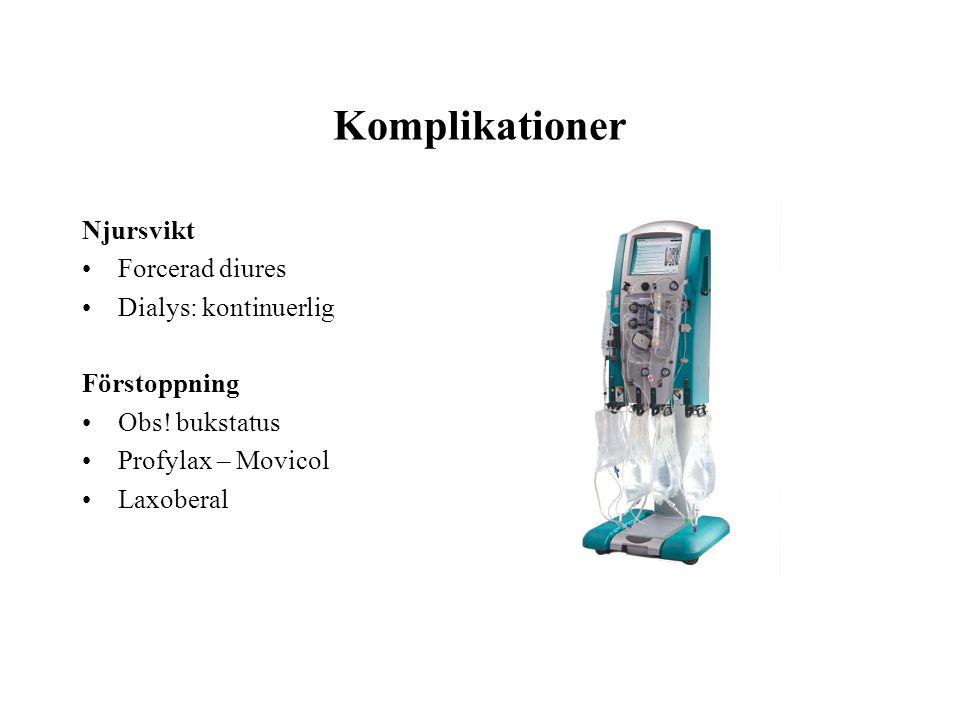 Komplikationer Njursvikt •Forcerad diures •Dialys: kontinuerlig Förstoppning •Obs! bukstatus •Profylax – Movicol •Laxoberal