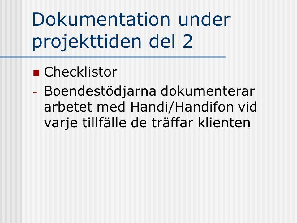 Dokumentation under projekttiden del 2  Checklistor - Boendestödjarna dokumenterar arbetet med Handi/Handifon vid varje tillfälle de träffar klienten