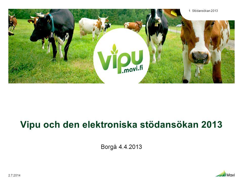 Vipu och den elektroniska stödansökan 2013 Borgå 4.4.2013 Stödansökan 20131 2.7.2014