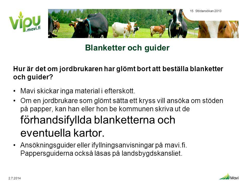 Blanketter och guider Hur är det om jordbrukaren har glömt bort att beställa blanketter och guider? •Mavi skickar inga material i efterskott. •Om en j