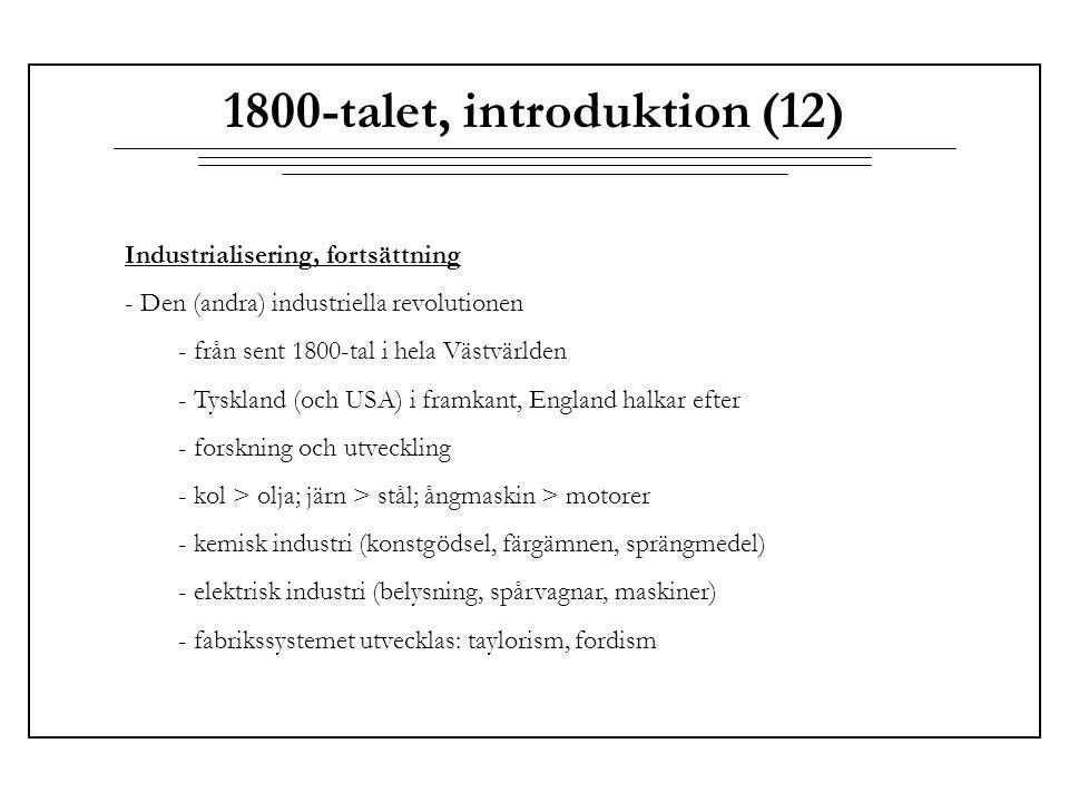 1800-talet, introduktion (12) Industrialisering, fortsättning - Den (andra) industriella revolutionen - från sent 1800-tal i hela Västvärlden - Tyskla