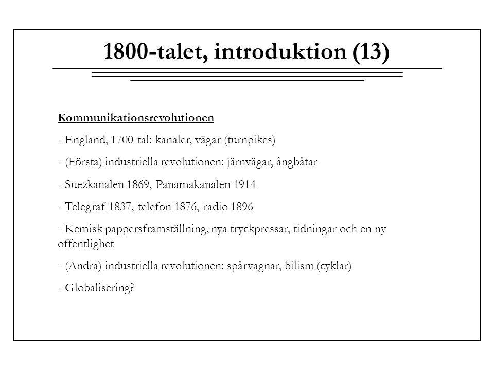 1800-talet, introduktion (13) Kommunikationsrevolutionen - England, 1700-tal: kanaler, vägar (turnpikes) - (Första) industriella revolutionen: järnväg