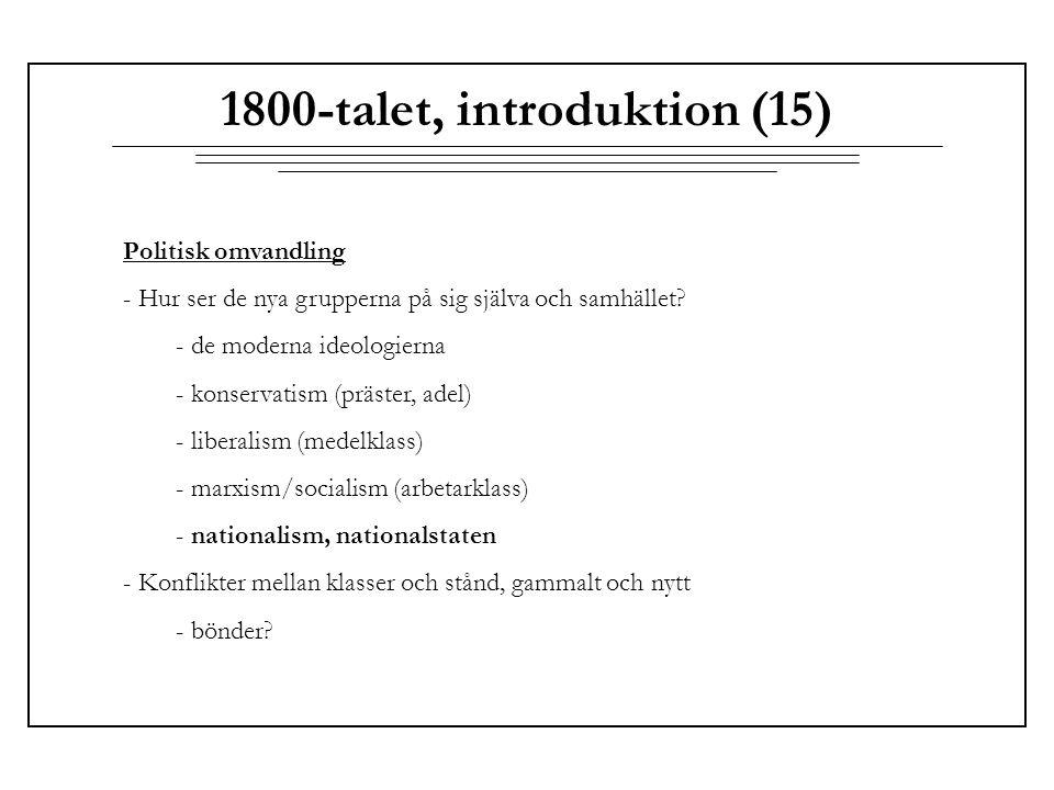 1800-talet, introduktion (15) Politisk omvandling - Hur ser de nya grupperna på sig själva och samhället? - de moderna ideologierna - konservatism (pr