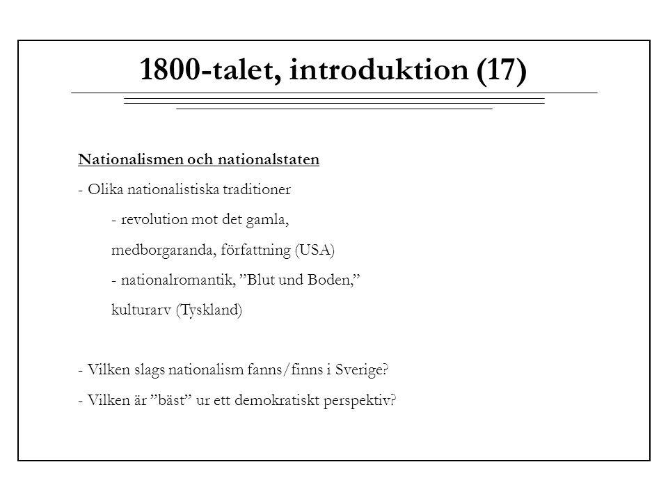 1800-talet, introduktion (17) Nationalismen och nationalstaten - Olika nationalistiska traditioner - revolution mot det gamla, medborgaranda, författn