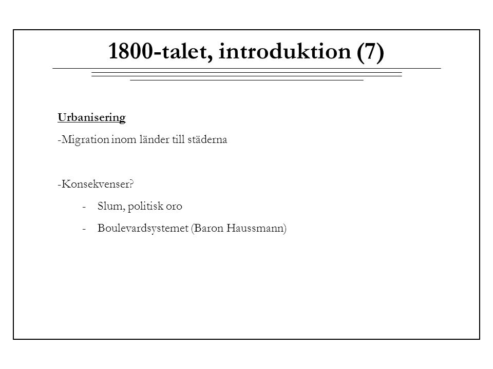 1800-talet, introduktion (18) Nationalismen och nationalstaten - Hur byggs den moderna nationalstaten.