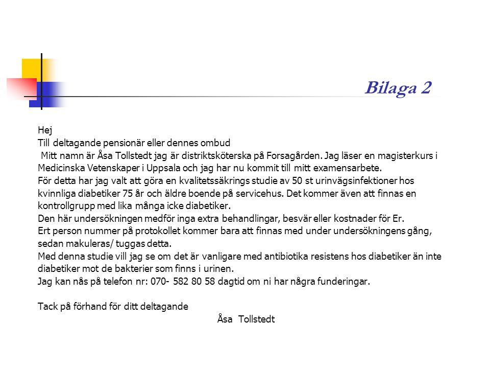 Hej Till deltagande pensionär eller dennes ombud Mitt namn är Åsa Tollstedt jag är distriktsköterska på Forsagården. Jag läser en magisterkurs i Medic