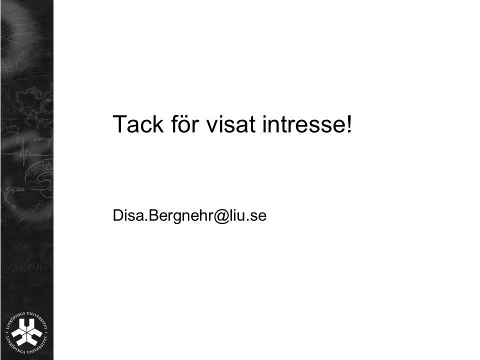 Tack för visat intresse! Disa.Bergnehr@liu.se