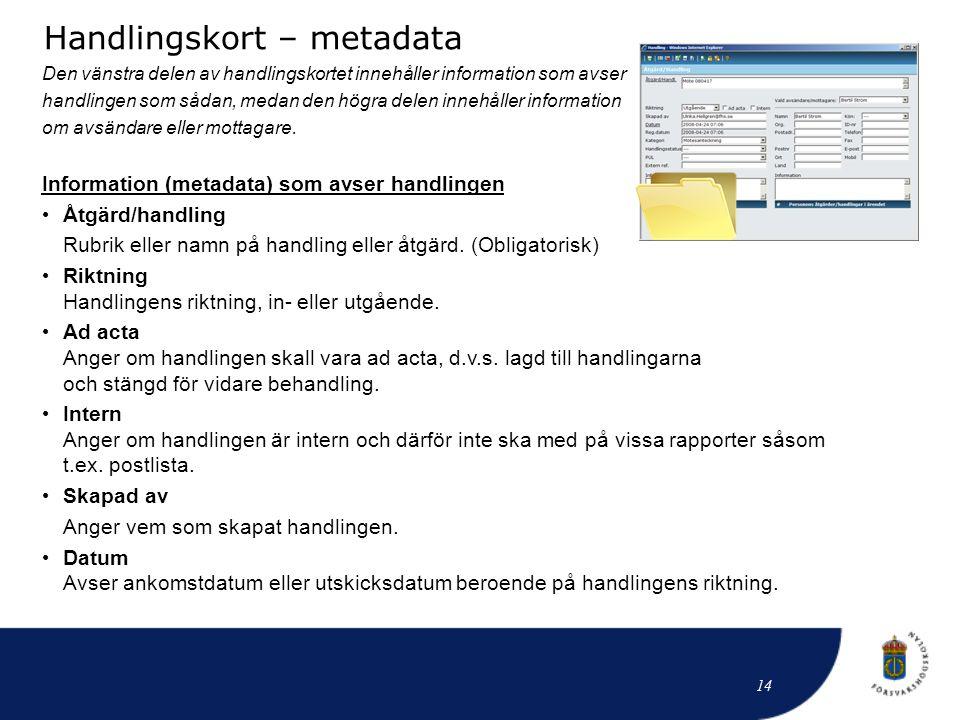 Den vänstra delen av handlingskortet innehåller information som avser handlingen som sådan, medan den högra delen innehåller information om avsändare