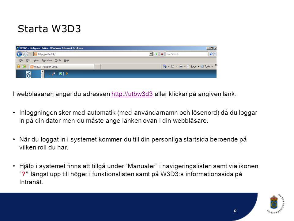 Starta W3D3 I webbläsaren anger du adressen http://utbw3d3 eller klickar på angiven länk.http://utbw3d3 • Inloggningen sker med automatik (med använda